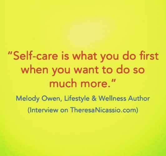 Melody Owen Quote: On Embracing Life on The Dr. Theresa Nicassio Show