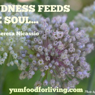 KINDNESS FEEDS THE SOUL