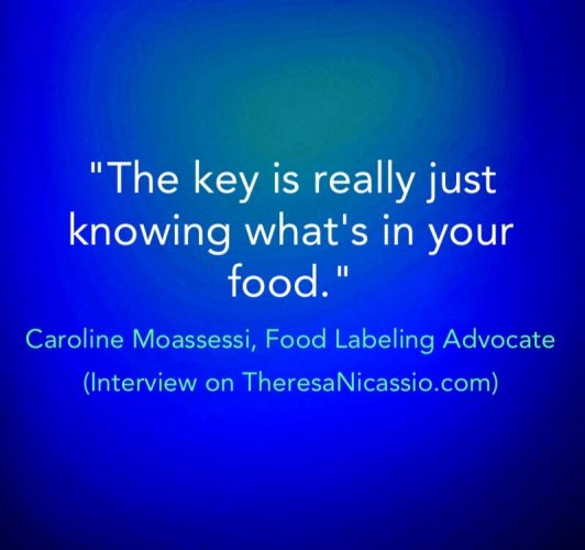 The key is really just knowing what's in your food ~Caroline Moassessi