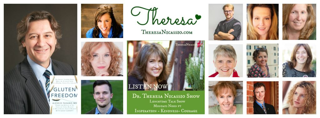 DR. THERESA NICASSIO SHOW - an inspirational and educational program that celebrates KINDNESS and COURAGE in the face of adversity.