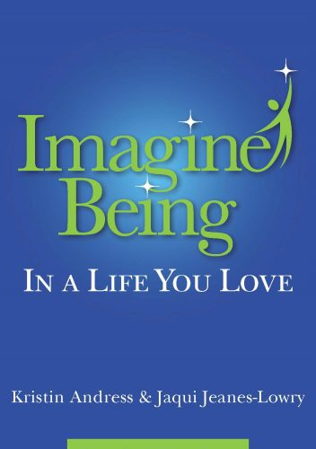 "Kristin Andress's best-selling, co-authored book, ""Imagine Being in a Life you Love,"" provides an invitation and rally cry for people to design their lives by choice rather than leaving it to chance."