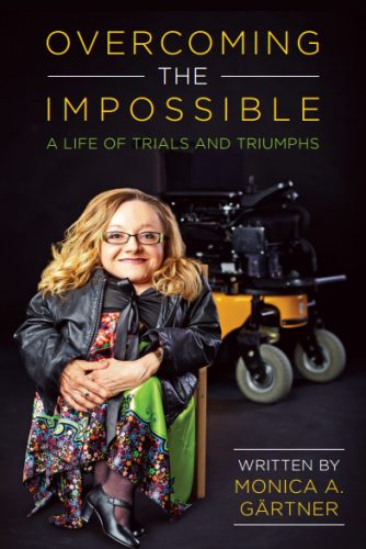 "Monica Gartner is the author of ""Overcoming The Impossible"" where she shares the challenges growing up with a genetic bone disease called Osteogenesis Imperfecta."