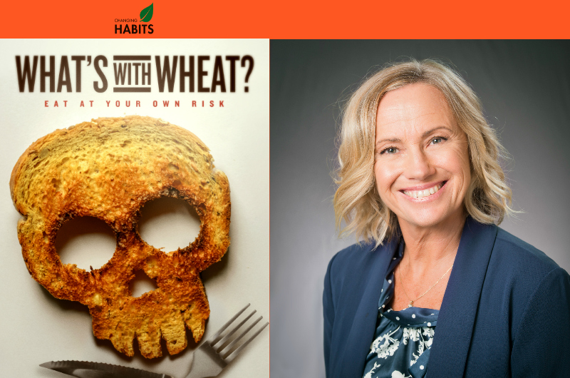 WHAT'S WITH WHEAT? Nutritionist, Bestselling Author & Filmmaker Cyndi O'Meara will talk about why WHEAT may be a contributor to our current health crisis.